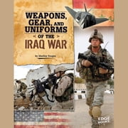 Weapons, Gear, and Uniforms of the Iraq War sesli kitap by Shelley Tougas