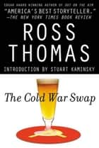 The Cold War Swap ebook by Ross Thomas,Stuart M. Kaminsky