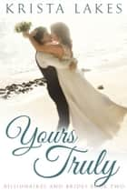 Yours Truly - A Cinderella Love Story ebook by Krista Lakes