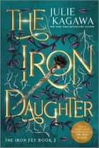 The Iron Daughter Special Edition ebook by Julie Kagawa