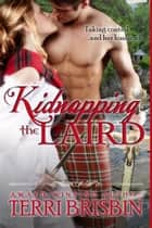 Kidnapping the Laird - A short historical romance story eBook by Terri Brisbin