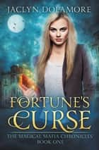Fortune's Curse ebook by Jaclyn Dolamore