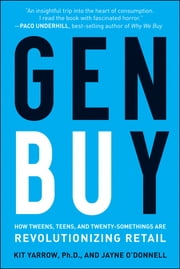 Gen BuY - How Tweens, Teens and Twenty-Somethings Are Revolutionizing Retail ebook by Kit Yarrow,Jayne O'Donnell