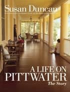 A Life On Pittwater ebook by Susan Duncan