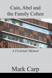 Cain, Abel and the Family Cohen ebook by Mark Carp