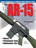 The Gun Digest Book of the AR-15 ebook by Patrick Sweeney