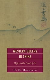 Western Queers in China - Flight to the Land of Oz ebook by D. E. Mungello