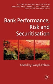 Bank Performance, Risk and Securitisation ebook by J. Falzon