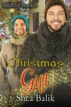 Christmas Gift ebook by Shea Balik