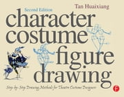 Character Costume Figure Drawing ebook by Tan Huaixiang