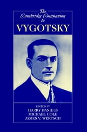 The Cambridge Companion to Vygotsky ebook by Harry Daniels,Michael Cole,James V. Wertsch