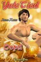 Oops! (Yule Tied) ebook by Anne Kane