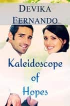 Kaleidoscope of Hopes ebook by Devika Fernando