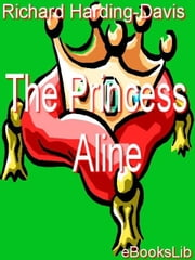 The Princess Aline ebook by Harding-Davis, Richard