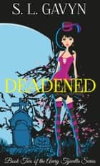 Deadened: Book Two of the Avery Tywella Series ebook by S. L. Gavyn
