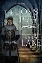 The Lions Prey - Guardians of the Crossing, #3 ebook by