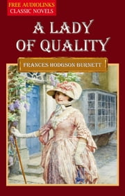 A LADY OF QUALITY ebook by Francis Hodgson Burnett