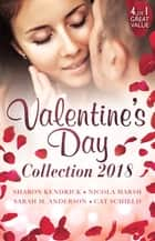 Valentine's Day Collection 2018/Valentine Vendetta/Romance For Cynics/A Real Cowboy/Meddling With A Millionaire ebook by Sharon Kendrick, Nicola Marsh, Sarah M. Anderson,...