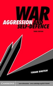 War, Aggression and Self-Defence ebook by Dinstein, Yoram