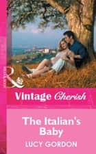 The Italian's Baby (Mills & Boon Vintage Cherish) ebook by Lucy Gordon
