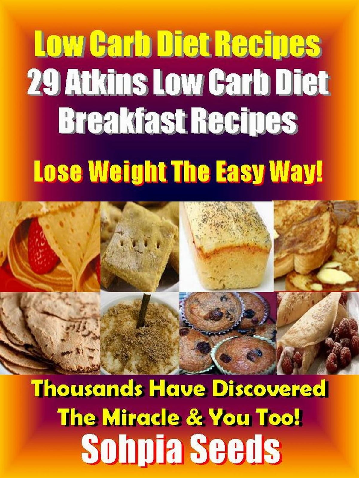 Low Carb Diet Recipes 29 Atkins Low Carb Diet Breakfast Recipes Ebook By Sophia Seeds Rakuten Kobo