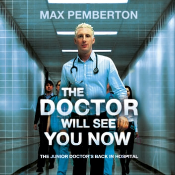 The Doctor Will See You Now audiobook by Max Pemberton