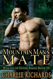The Mountain Man's Mate - Book 20 ebook by Charlie Richards