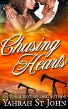 Chasing Hearts ebook by Yahrah St. John