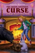 The Shape-Shifter's Curse ebook by Amanda Marrone