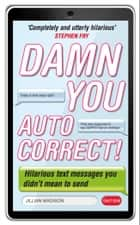 Damn You, Autocorrect! ebook by Jillian Madison