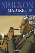 Tout Maigret T. 4 eBook by Georges SIMENON, Douglas KENNEDY