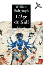 L'Âge de Kali ebook by William Dalrymple
