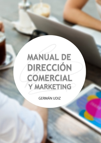 Manual de Dirección Comercial y Marketing ebook by Germán Udiz