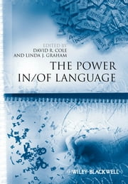 The Power In / Of Language ebook by David R. Cole,Linda J. Graham