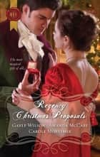 Regency Christmas Proposals ebook by Gayle Wilson,Amanda McCabe,Carole Mortimer