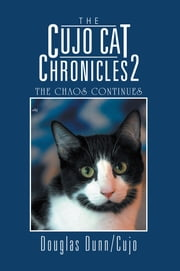 The Cujo Cat Chronicles 2 ebook by Douglas Dunn/Cujo