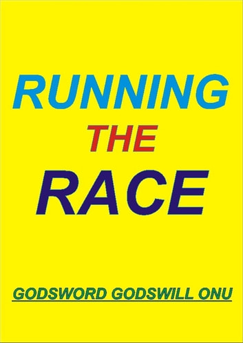 Running the Race ebook by Godsword Godswill Onu