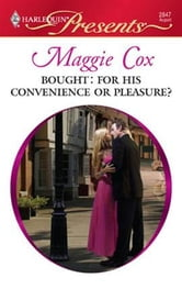 Bought: For His Convenience or Pleasure? ebook by Maggie Cox