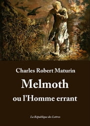 Melmoth ou l'Homme errant ebook by Charles Robert Maturin