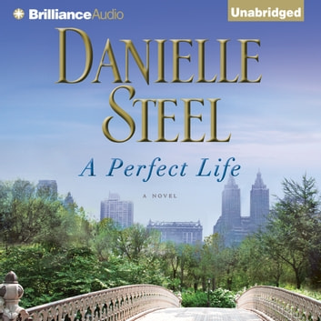 Perfect Life, A - A Novel audiobook by Danielle Steel