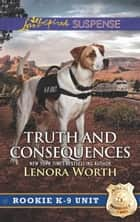 Truth And Consequences ebook by Lenora Worth