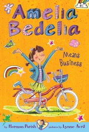Amelia Bedelia Chapter Book #1: Amelia Bedelia Means Business ebook by Herman Parish,Lynne Avril