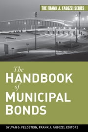 The Handbook of Municipal Bonds ebook by Sylvan G. Feldstein,Frank J. Fabozzi