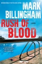 Rush of Blood - A Novel ebook by Mark Billingham