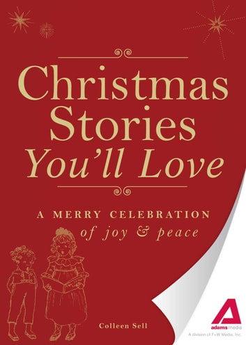 Christmas Stories You'll Love - A merry celebration of joy and peace ebook by Adams Media