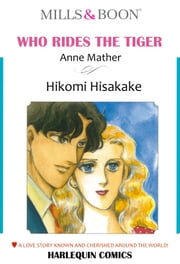 WHO RIDES THE TIGER (Mills & Boon Comics) - Mills & Boon Comics ebook by Anne Mather
