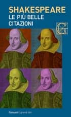 Le più belle citazioni ebook by William Shakespeare