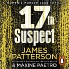 17th Suspect - (Women's Murder Club 17) luisterboek by James Patterson, January LaVoy