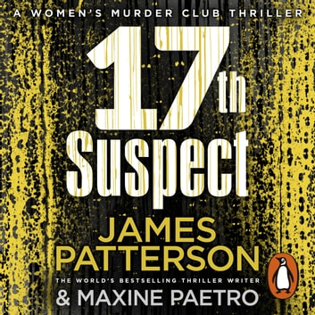 17th Suspect - A methodical killer gets personal (Women's Murder Club 17) audiobook by James Patterson