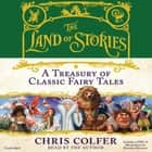 The Land of Stories: A Treasury of Classic Fairy Tales audiobook by Chris Colfer, Brandon Dorman